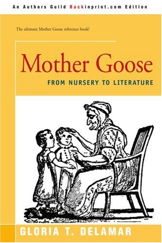 gloria delamar Mother Goose- From Nursery to Literature